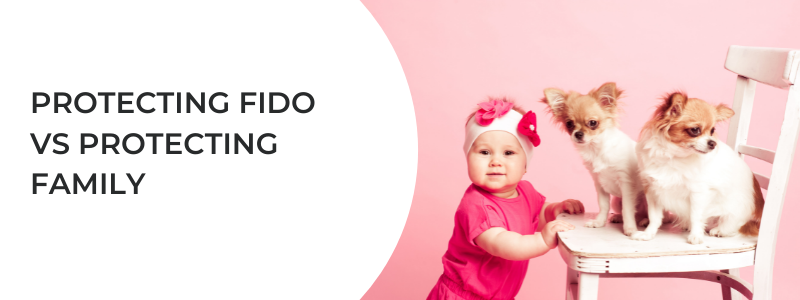 Protecting fido vs protecting family