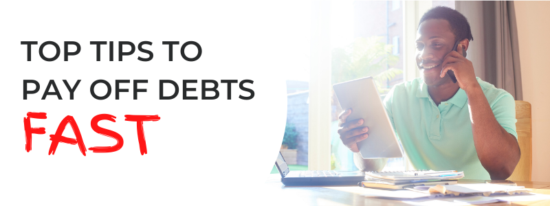 Top tips to pay off debts fast